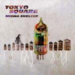 "MIGMA SHELTER「TOKYO SQUARE」は""東京""を音にした"